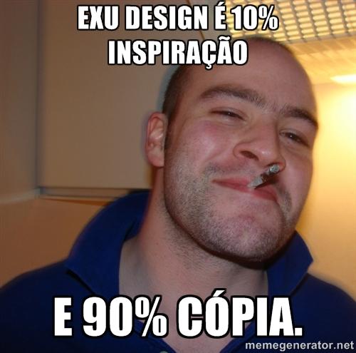 ExU design é 10% inspiração e 90% cópia